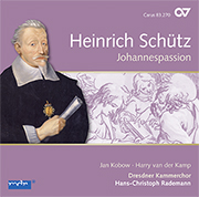 Heinrich Schütz: Johannespassion, Complete recordings, Vol. 13