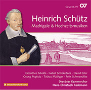 Schütz: Madrigals & Wedding Music. Complete recording, Vol. 19 (Rademann)