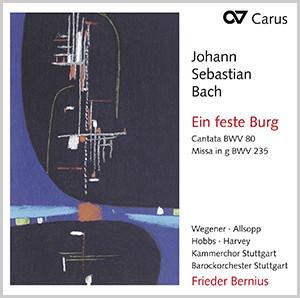 J. S. Bach: Ein feste Burg. Cantata BWV 80 & Missa in g BWV 235 (Bernius)