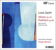 Louis Spohr: Mass op. 54 & Psalms op. 85