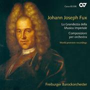 Fux: La Grandezza della Musica Imperiale. Composizioni per orchestra (FBO)