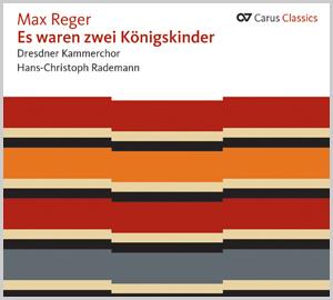 Reger: Es waren zwei Königskinder (Carus Classics) (Rademann)