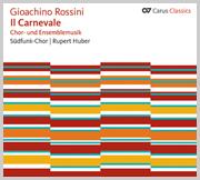 Rossini: Il Carnevale. Chor- und Ensemblemusik (Carus Classics)