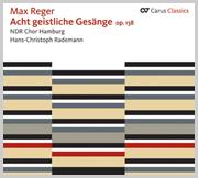 Reger: Acht geistliche Gesänge op. 138 (Carus Classics)