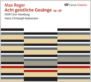 Reger: Acht geistliche Gesänge op. 138 (Carus Classics) (Rademann)