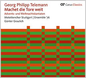 Georg Philipp Telemann: Machet die Tore weit. Advents- und Weihnachtskantaten (Carus Classics)