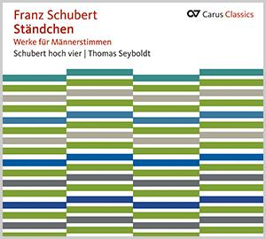Franz Schubert: Ständchen. Werke für Männerstimmen (Carus Classics)
