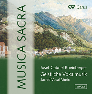 Josef Gabriel Rheinberger: Musica sacra. Box with 10 CDs