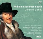 Wilhelm Friedemann Bach: Concerti & Trios