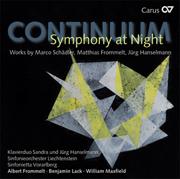 Continuum - Symphony at Night. Works by Marco Schädler, Matthias Frommelt, Jürg Hanselmann