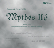 Mythos 116. Psalm 116 - compositions from the 17th and 21st century