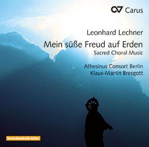 Leonhard Lechner: Mein süße Freud auf Erden. Sacred Choral Music