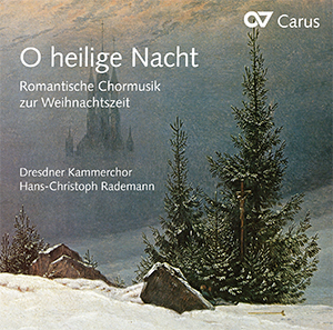 O heilige Nacht. Romantische Chormusik zur Weihnachtszeit (Rademann)