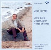 Tormis: Laulu palju - Liederhaufen (Kaljuste)