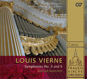 Louis Vierne: Symphonies No. 3 and 5 / Kummer