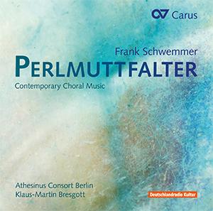 Frank Schwemmer: Perlmuttfalter. Contemporary Choral Music