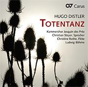 Hugo Distler: Totentanz (+ Fürwahr, Das ist je gewisslich wahr)