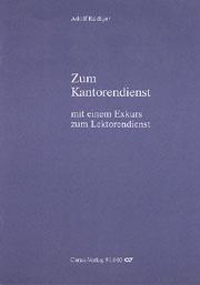 Adolf Rüdiger: Zum Kantorendienst