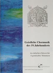Geistliche Chormusik des 19. Jahrhunderts