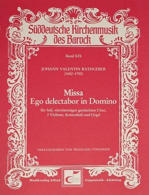 Johann Valentin Rathgeber: Missa Ego delectabor in Domino