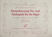 Schmittbaur: 24 Vor- und Nachspiele für die Orgel