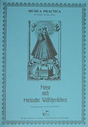 Anonymus: Messe nach Mariazeller Wallfahrtsliedern