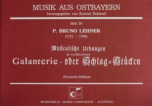 P. Bruno Lehner: Musikalische Übungen in verschiedenen Galanterie- oder Schlagstücken