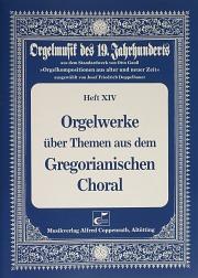 Orgelwerke über Themen aus dem Gregorianischen Choral