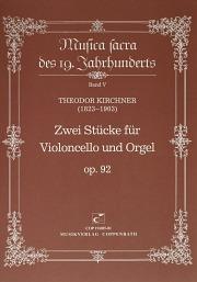 Kirchner: Zwei Stücke für Violoncello und Orgel op. 92