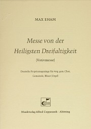 Max Eham: Messe von der Heiligsten Dreifaltigkeit