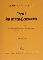Johann Sebastian Bach: Ich will den Namen Gottes loben