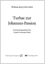 William Byrd: Turbae zur Johannes Passion
