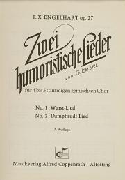 Eberl und Engelhart, 2 humoristische Lieder