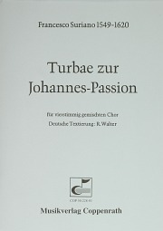 Francesco Suriano: Turbae zur Johannes-Passion
