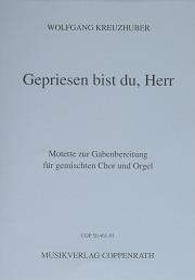 Wolfgang Kreuzhuber: Gepriesen bist du, Herr
