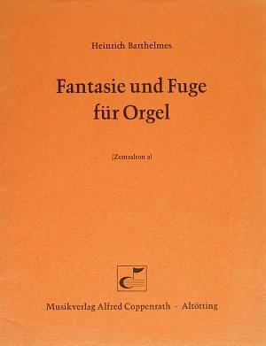 Heinrich Barthelmes: Fantasie und Fuge für Orgel