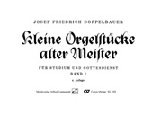 Josef Friedrich Doppelbauer: Kleine Orgelstücke alter Meister