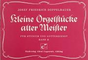 Josef Friedrich Doppelbauer: Kleine Orgelstücke alter Meister II