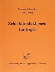 Schroeder, Zehn Introduktionen für Orgel