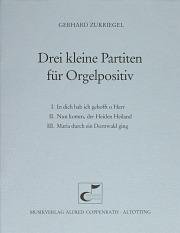 Zukriegel, Drei kleine Partiten für Orgelpositiv