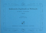 Süddeutsche Orgelmusik zur Weihnacht Bd. II