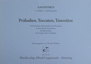 Anonymus: Präludien, Toccaten, Tanzstücke