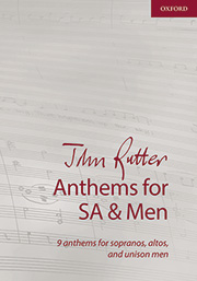 John Rutter: Anthems for SA and Men