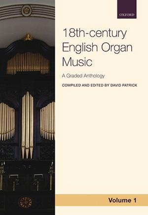 David Patrick: 18th-century English Organ Music, Volume 1