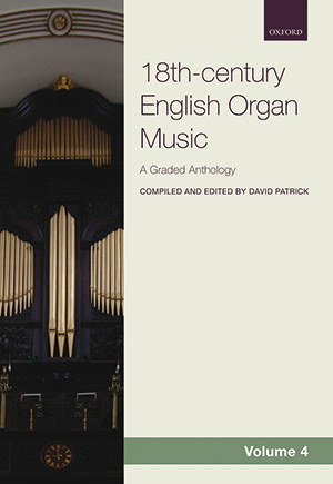 David Patrick: 18th-century English Organ Music, Volume 4
