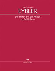 Joseph Leopold Eybler: Die Hirten bei der Krippe zu Bethlehem