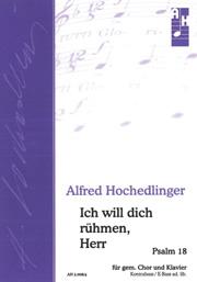 Alfred Hochedlinger: Ich will dich rühmen, Herr