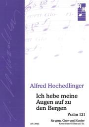 Alfred Hochedlinger: Ich hebe meine Augen auf zu den Bergen
