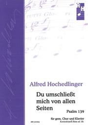 Alfred Hochedlinger: Du umschließt mich von allen Seiten